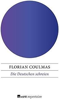 Die Deutschen schreien: Beobachtungen von einem, der aus dem