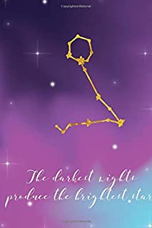 The darkest nights produce the brightest star: Motivational Notebook, Journal, Diary (110 Pages, Blank, 6 x 9) (constellat...