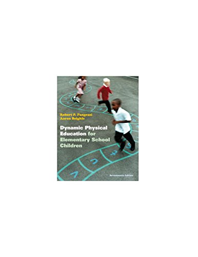 Compare Textbook Prices for Dynamic Physical Education for Elementary School Children 17 Edition ISBN 9780321802156 by Pangrazi, Robert P.,Beighle, Aaron