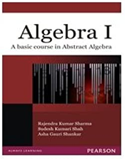 Algebra I: A Basic Course in Abstract Algebra