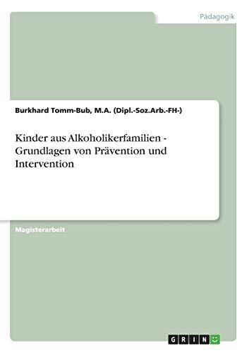 Kinder aus Alkoholikerfamilien - Grundlagen von Prävention und Intervention
