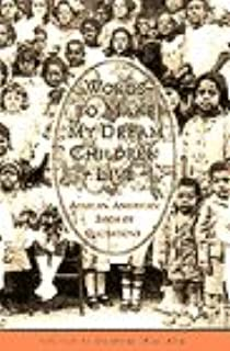 Words to Make My Dream Children Live: A Book of African-American Quotations