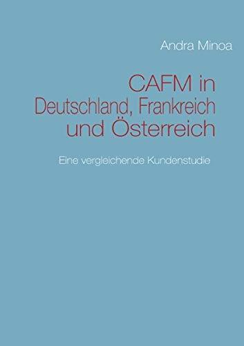 CAFM in Deutschland, Frankreich und Österreich: Eine vergleichende Kundenstudie