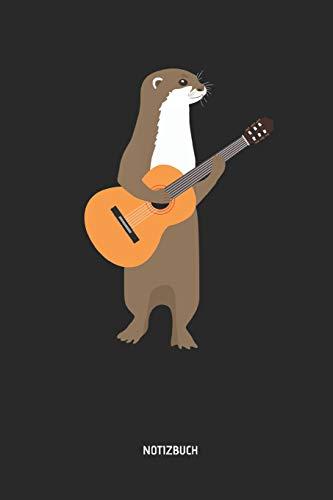 Notizbuch: Otter mit Akustischer Gitarre - Liniertes Gitarren Notizbuch & Schreibheft. Tolle Geschenk Idee für Gitarristen, Gitarren Musik Liebhaber, Gitarren Lehrer und Schüler.