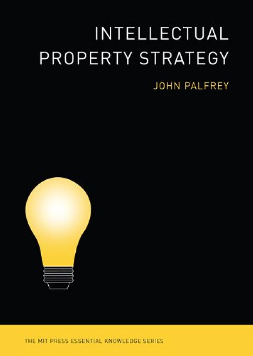 構成するギャングスター時間厳守Intellectual Property Strategy (MIT Press Essential Knowledge series) (English Edition)