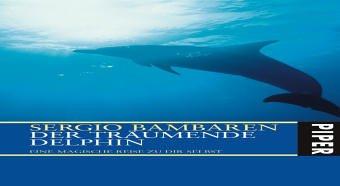Bambaren Sergio, Der träumende Delphin. Eine magische Reise zu Dir selbst.