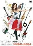 Hitomi Shimatani Live 2007-PRIMA ROSA-[DVD]