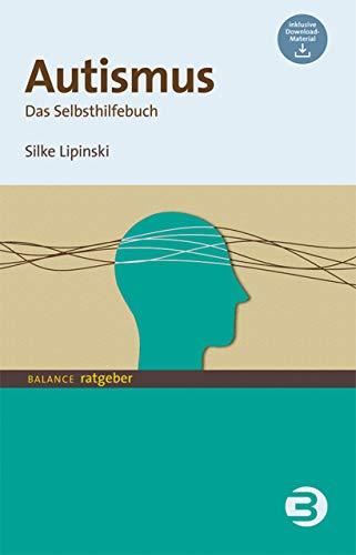 Autismus: Das Selbsthilfebuch (BALANCE Ratgeber)
