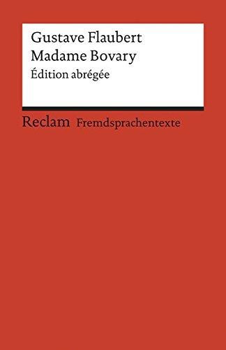Madame Bovary: Édition abrégée. Französischer Text mit deutschen Worterklärungen. B2–C1 (GER) (Reclams Universal-Bibliothek)