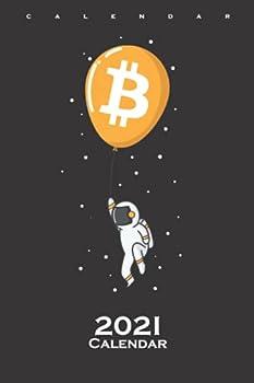 HODL Bitcoin Astronaut on Balloon rises Calendar 2021  Annual Calendar for Investors of Bitcoin and Altcoin Cryptocurrencies  German Edition