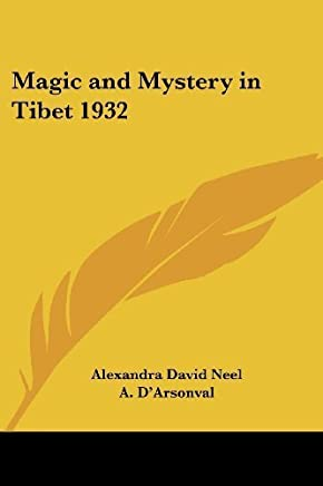 Magic and Mystery in Tibet 1932 by Alexandra David Neel (2004-10-15)