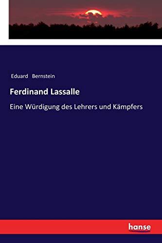 Ferdinand Lassalle: Eine Würdigung des Lehrers und Kämpfers