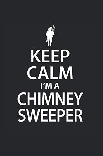 Keep Calm Im A Chimney Sweeper | Schornsteinfeger Notizen To-Do Liste: Notizbuch A5 120 Seiten liniert