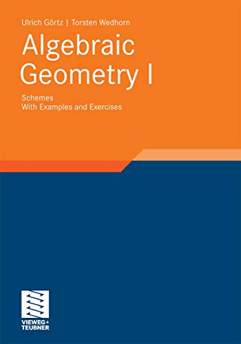 Algebraic Geometry: Part I: Schemes. With Examples and Exercises (Advanced Lectures in Mathematics) (English Edition)