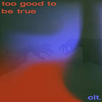 too good to be true (Extended Version)
