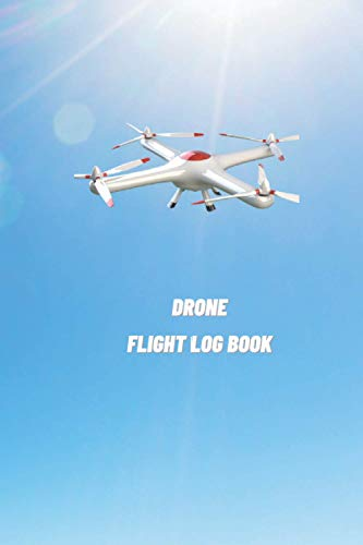 Drone Flight Log Book: drone journalism, a flight logbook for student pilots   flight logbook for pilots   (unmanned aircraft systems operator log)   Gifts for Amateur and Professional Pilotes