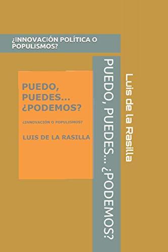 PUEDO, PUEDES... ¿PODEMOS?: ¿INNOVACIÓN POLÍTICA O POPULISMOS?
