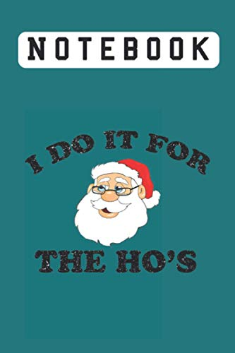 I Do It For The Ho's, Notebook: Lined Notebook / journal Gift,100 Pages,6x9,Soft Cover,Matte Finish , composition Blank ruled notebook for you or as a ... or for you to use at home or at your office