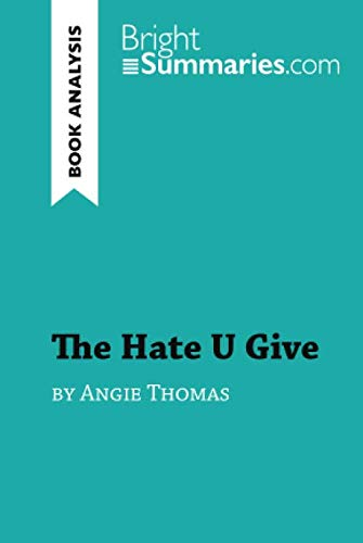 The Hate U Give by Angie Thomas (Book Analysis): Detailed Summary, Analysis and Reading Guide