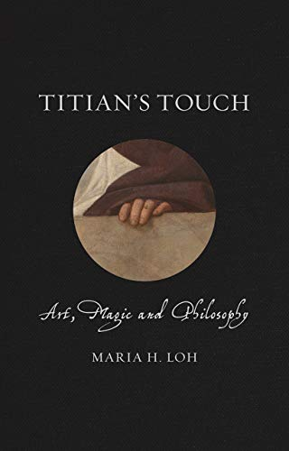 Titian's Touch: Art, Magic and Philosophy (Renaissance Lives)