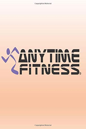 ANYTIME FITNESS: Fitness & Diet Daily Fitness Sheets Gym Physical Activity Training Diary Journal, Bodybuilding EXERCISE NOTEBOOK GIFT