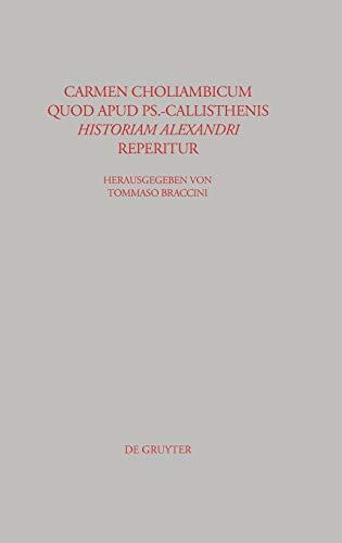 Carmen Choliambicum Quod Apud Ps Callisthenis Historiam Alexandri Reperitur