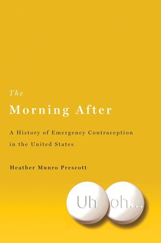 The Morning After: A History of Emergency Contraception in the United States (Critical Issues in Health and Medicine) (English Edition)