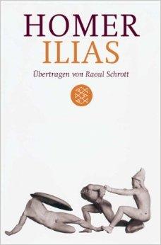 Ilias: Übertragen von Raoul Schrott<br /> Kommentiert von Peter Mauritsch (Literatur) ( 1. September 2010 )