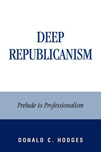 Deep Republicanism: Prelude to Professionalism