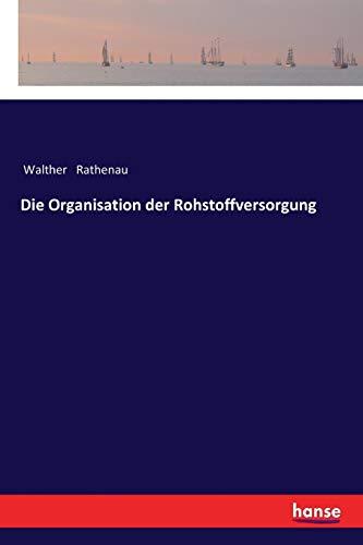 Die Organisation der Rohstoffversorgung