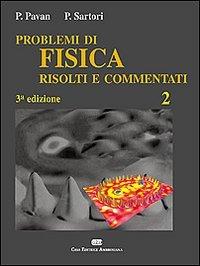 Problemi di fisica 2 risolti e commentati