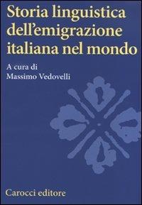 Storia Linguistica Dell'emigrazione Italiana nel Mondo
