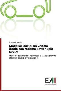 [(Modellazione Di Un Veicolo Ibrido Con Rotismo Power Split Device)] [By (author) Monica Emanuele] published on (April, 2014)