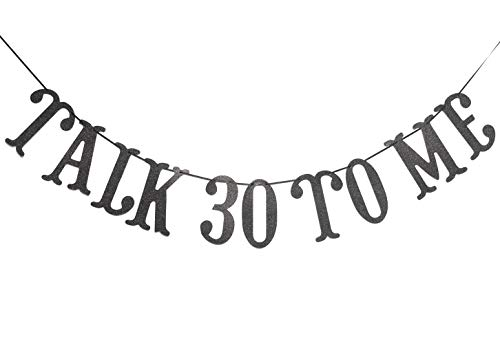Talk 30 To Me Banner- 30th Birthday Banner,Talk Thirty To Me, Dirty 30,Thirsty 30 (Black)