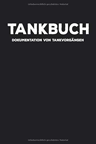 Tankbuch - Dokumentation von Tankvorgängen: Ihr Spritverbrauch auf einem Blick   Tankheft für Auto und KFZ   tabellarische Dokumentation von über 1.000 Tankvorgängen   Tanknotizbuch