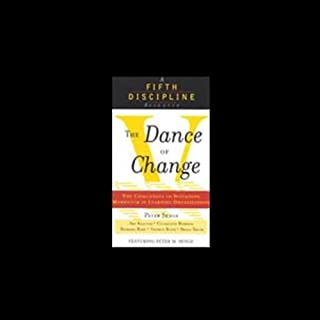 Dance of Change     The Challenge to Sustain Momentum in Learning Organizations              By:                                                                                                                                 Peter Senge,                                                                                        Art Kleiner                               Narrated by:                                                                                                                                 Peter Senge,                                                                                        Art Kleiner                      Length: 6 hrs and 4 mins     70 ratings     Overall 4.1