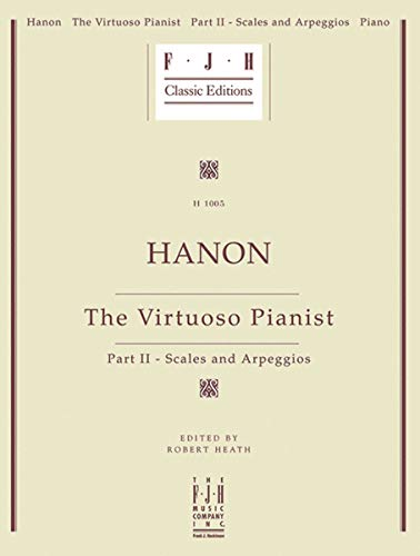 Hanon: The Virtuoso Pianist Part II Scales and Arpeggios