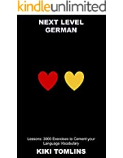 Next Level German Lessons: 3000 Exercises to Cement your Language Vocabulary (The Way to Native German Fluency Book 5) (English Edition)