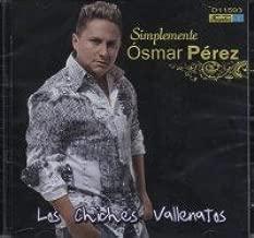 SIMPLEMENTE OSMAR PEREZ by Los Chiches Vallenatos