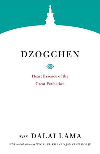 Dzogchen: Heart Essence of the Great Perfection (Core Teachings of Dalai Lama)