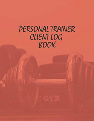 Personal Trainer Client Log Book: personal trainer client organizer /Personal Trainer's Schedule Planner. Only The Strong Women Become Personal Trainers and gift for lovers trainer gym