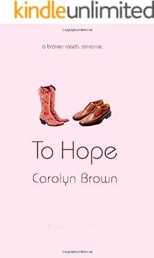 To Hope (A Broken Roads Romance)