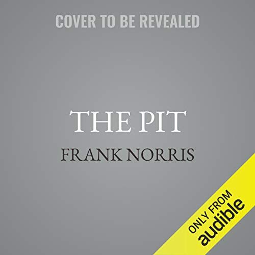 The Pit: A Story of Chicago cover art