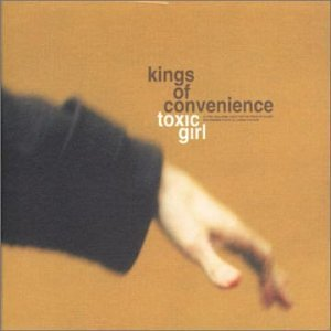 Toxic Girl [CD 2] by Kings of Convenience (2001-11-19)