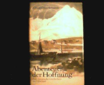 Abenteuer der Hoffnung. Zwei historische Geschichten aus Grönland
