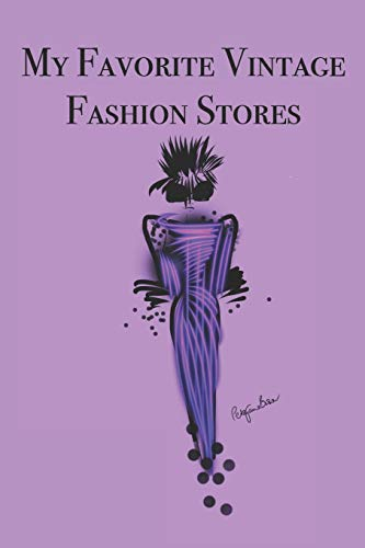 My Favorite Vintage Fashion Stores: Stylishly illustrated little notebook to accompany you on all your vintage fashion shopping adventures.