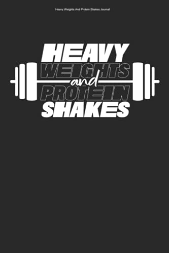 Heavy Weights And Protein Shakes Journal: 100 Pages   Graph Paper Grid Interior   Gyms Workout Safe Sets Fitness Train Weight Training Gym Trainer Weightlifting Strong