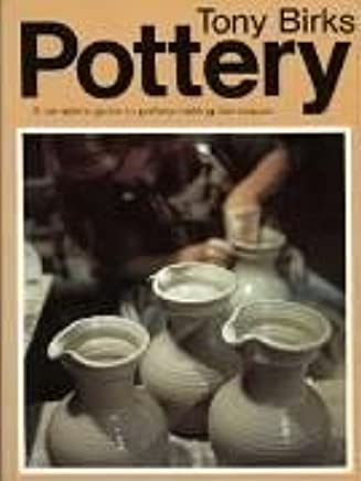 Pottery: A Complete Guide to Techniques for the Beginner