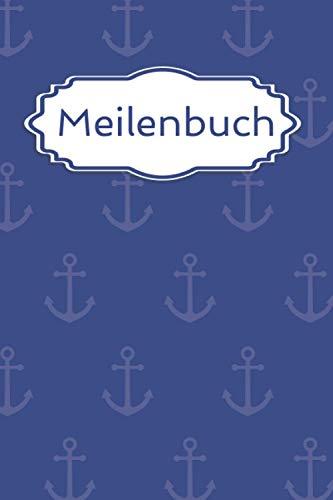 Meilenbuch: Seemeilenbuch Segeln & Motorboote | Logbuch Seemeilen | Nachweis für SBF, SKS, SSS, SHS - Anker Design | SegelPlanet