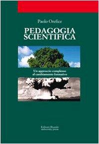 Pedagogia scientifica. Un approccio diverso al cambiamento formativo